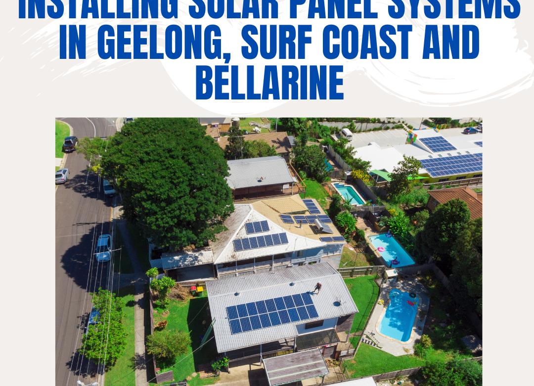 Solar Panel Installation Company Geelong, Surf Coast and Bellarine
